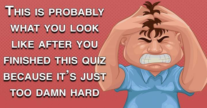 We hope we didn't make this quiz too hard