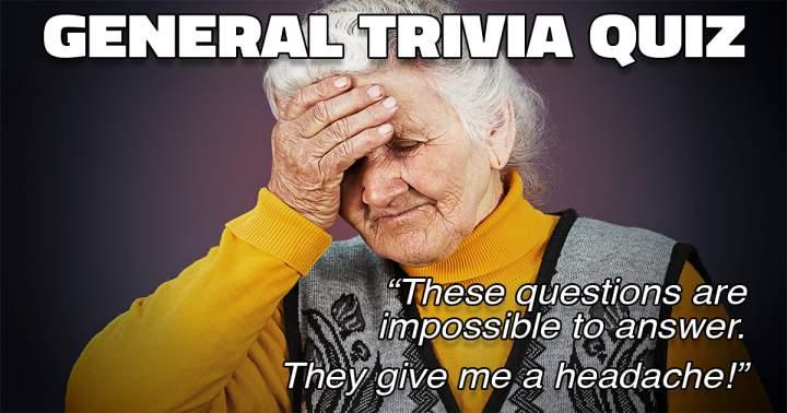 Did this quiz gave you a headache?