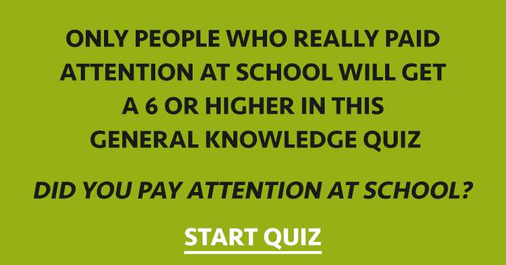 Did you pay attention at school