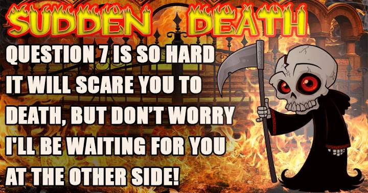 Death is waiting for you on the other side!