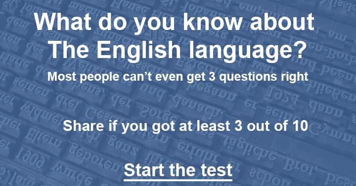 Do you master the English Language? We bet you don't!
