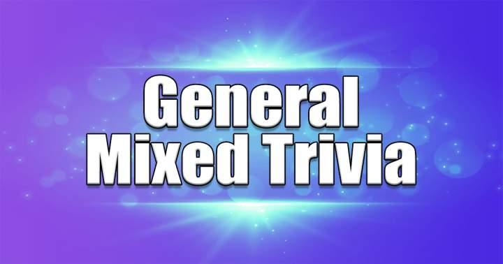General Mixed Trivia